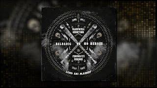 Hardwell & Quintino vs Firebeatz, KSHMR feat. Luciana - Baldadig vs No Heroes (Jano Aki Mashup)