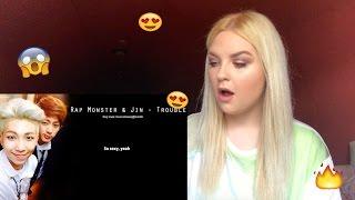 RAP MONSTER & JIN - TROUBLE - REACTION