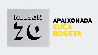 Cuca Roseta - Apaixonada (NELSON 70) [Áudio Oficial]