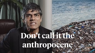 Capitalism is destroying the planet   Raj Patel