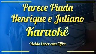 Parece piada - Henrique e Juliano - Karaokê ( Violão cover com cifra )