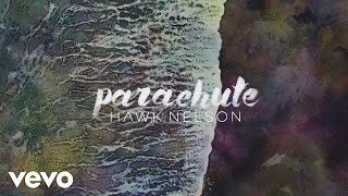 Hawk Nelson - Parachute (Official Lyric Video)