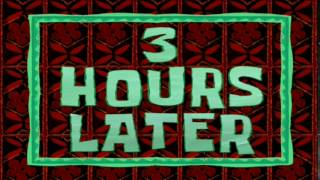3 Hours Later   SpongeBob Time Card #45