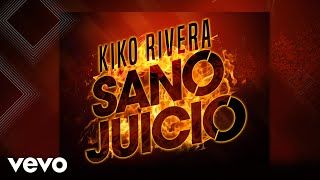 Kiko Rivera - Sano Juicio (Audio)