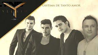 Yelsid Ft. Latinoba - Lástima De Tanto Amor (Pop) | Vídeo Lyric