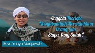 Anggota Thoriqot Naqsyabandiyah Merendahkan Orang Lain, Siapa Yang Salah? - Buya Yahya Menjawab