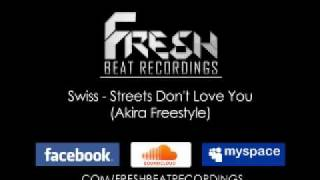 Swiss - Streets Don't Love You (Akira Freestyle)
