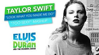 "Taylor Swift - ""Look What You Made Me Do"" + ""I'm Too Sexy"" Remix 