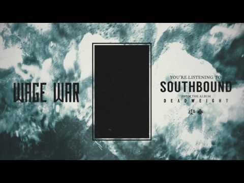 Southbound de Wage War Letra y Video
