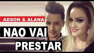 Adson e Alana - NÃO VAI PRESTAR ( Oficial Web Clipe Slide ) sertanejo eletrônico #remix