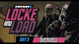 PAYDAY 2 - Locke and Load Day 3 Overview [Crimefest 2017]