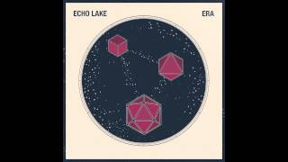 Echo Lake - Nothing Lasts (track stream)