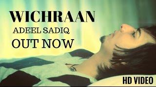 Adeel Sadiq - Wichran | Official HD Video 2016