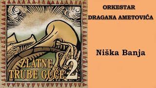 Orkestar Dragana Ametovica - Niska banja - (Audio 2005) HD