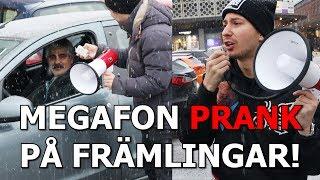 MEGAFON PRANK PÅ FRÄMLINGAR