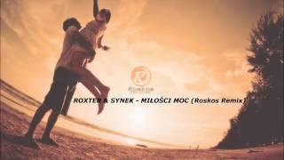 ROXTER & SYNEK - MILOSCI MOC (Roskos Remix)