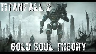 """""""Gold Soul Theory"""" - Titanfall 2 Montage"""