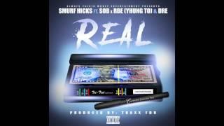 Smurf Hicks - REAL ft. SOB x RBE ( Yhung TO)  x  #DRE
