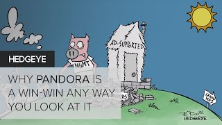 Why Pandora Is a Win-Win Any Way You Look At It | $P