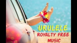 Joyful and Cheerful Ukulele Music for Videos   Happy Background Royalty Free Audio