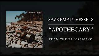 Save Empty Vessels - Apothecary (Official Audio)