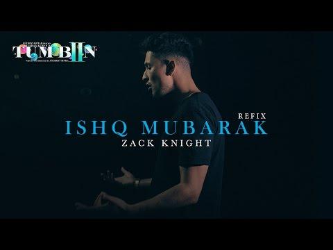 Ishq Mubarak Lyrics (Refix) – Tum Bin 2 | Zack Knight, Arijit Singh