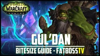 "Gul'dan ""Bitesize"" Normal + Heroic Guide - FATBOSS"