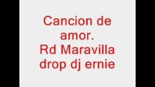 Cancion de amor Rd Maravilla drop dj ernie