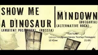 "Show Me A Dinosaur (RU), Mindown @ ""Театъра"" | 10.07"