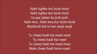 Tu Cheez Badi Hai Mast Lyrics – Machine | Neha Kakkar, Udit Narayan