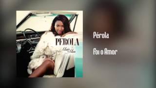 Pérola - Foi o Amor [Áudio]
