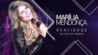Marília Mendonça - Realidade (Comercial)