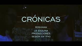 Crónicas (Desaforada Hermanrap) - Roshman (Sesión en vivo)