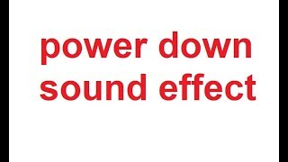 Power Down  Sound Effects