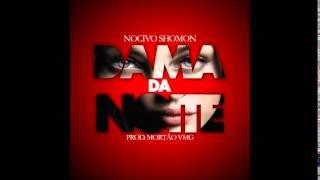 Dama Da Noite - Nocivo Shomon - beat - Mortão VMG