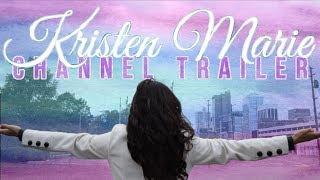Kristen Marie | Channel Trailer