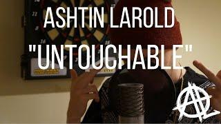 Ashtin Larold - Untouchable [Prod CaliberBeats] (YouTube version)