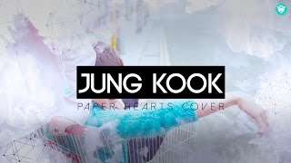 "Jung Kook - ""Paper Hearts"" (COVER) Lyrics"