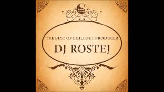 DJ Rostej - Minutes of Stories ( Chillout Mix )  ( 2017 )