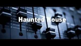 Haunted House - Dubstep