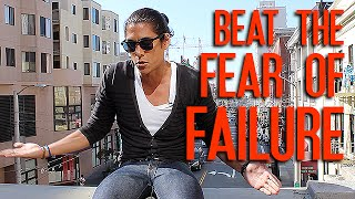 MOTIVATION: Overcome the Fear of Failure and Take the First Step!