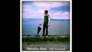 Sébastien Bédé - All Around