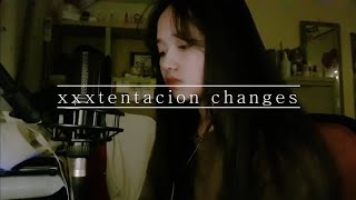 XXXTENTACION - Changes | Cover 중학생 커버