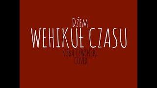 Dżem - Wehikuł Czasu (Kuba Cywiński Cover)