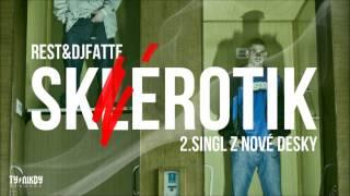 Rest & DJ Fatte - Sklerotik (2. singl z chystané desky)