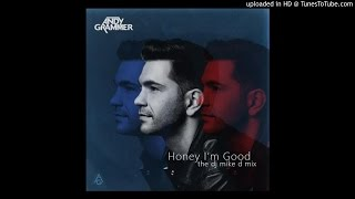 Andy Grammer - Honey I'm Good -  Dj Mike D Remix