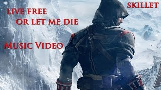 Assassin's Creed Rogue Music Video - Live Free or Let Me Die (Skillet)