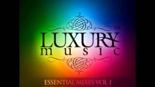 Luxury Music Essential Mixes Vol 1