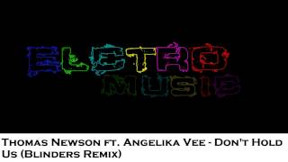 [Progressive House] Thomas Newson ft Angelika Vee Don't Hold Us (Blinders Remix)