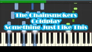 The Chainsmokers and Coldplay - Something Just Like This Piano Tutorial   How To Play